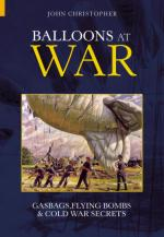 34318 - Christopher, J. - Balloons at War. Gasbags, Flying Bombs and Cold War Secrets