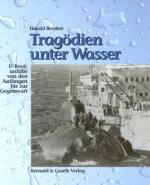 34335 - Bendert, H. - Tragoedien unter Wasser. U-Bootunfaelle von den Anfaengen bis zur Gegenwart