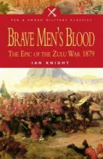 34410 - Knight, I. - Brave Men's Blood. The Epic of the Zulu War 1879