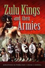 34412 - Sutherland-Canwell, J.-D. - Zulu Kings and Their Armies (The)