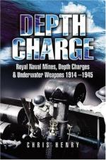34430 - Henry, C. - Depth Charge. Royal Naval Mines, Depth Charges and Underwater Weapons 1914-1945