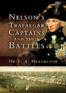 34431 - Heathcote, T.A. - Nelson's Trafalgar Captains and their Battles.