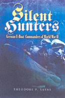 34432 - Savas, T.P. - Silent Hunters. German U-Boat Commanders of World War II