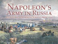 34444 - North, J. cur - Napoleon's Army in Russia. The Illustrated memoirs of Albrecht Adam - 1812