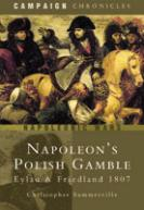 34445 - Summerville, C. - Napoleon's Polish Gamble. Eylau and Friedland 1807