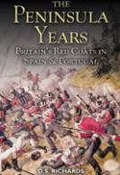 34449 - Richards, D.S. - Peninsula Years. British Red Coats in Spain and Portugal (The)