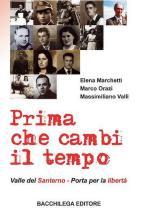 34493 - Marchetti-Orazi-Valli, E.-M.-M. - Prima che cambi il tempo. Vallata del Santerno - Porta per la liberta'