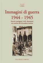 34497 - CIDRA,  - Immagini di guerra 1944-1945. Eserciti, partigiani, civili, distruzioni nei comuni del circondario imolese