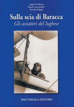 34500 - Emiliani-Filippi, A.-D. - Sulla scia di Baracca. Gli aviatori del lughese