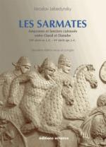 34546 - Lebedynsky, I. - Sarmates. Amazones et lanciers cuirassees entre Oural et Danube VII siecle av. J.C.- VI siecle apr. J.C. (Les)