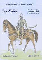 34548 - Kouznetsov-Lebedynsky, V.-I. - Alains. Cavaliers des steppes, seigneurs du Caucase I-XV siecles apr. J.C.