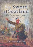 34579 - Leask, A. - Sword of Scotland. The Fighting Jocks