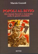 34607 - Gozzoli, M. - Popoli al bivio. Movimenti fascisti e resistenza nella II Guerra Mondiale