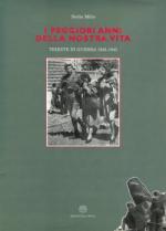 34625 - Millo, S. - Peggiori anni della nostra vita. Trieste in guerra 1943-1945 (I)