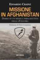 34655 - Crainz, E. - Missione in Afghanistan. Diario di un medico paracadutista della Folgore