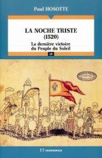 34657 - Hosotte, P. - Noche triste 1520. La derniere victoire du peuple du soleil (La)