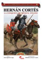 34681 - Lago-Alvarez Cueto, J.I.-D. - Guerreros y Batallas 026: Hernan Cortes. La conquista de Mexico, 1519-1521