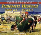 34686 - Alcaide Yebra-Tamariz Saenz, J.A.-M.V. - Hombres en Uniforme 01. Indomiti Hispani (600 a.C. - 19 a.C.)
