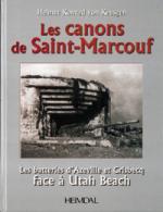 34690 - von Keusgen, H.K. - Canons de Saint-Marcouf. Les batteries d'Azeville et Crisbecq face a Utah Beach (Les)