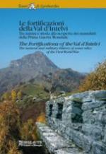 34704 - Greco-Beccarelli, A.-D. - Fortificazioni della Val d'Intelvi. Tra natura e storia alla scoperta dei manufatti della Prima Guerra Mondiale