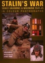 34806 - Bekesi-Torok, L.g. - Stalin's War. Soviet Uniforms and Militaria 1941-45 in colour photographs