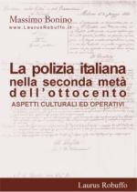 34820 - Bonino, M. - Polizia Italiana nella seconda meta' dell'Ottocento. Aspetti culturali e operativi