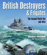 34823 - Friedman, N. - British Destroyers and Frigates. Second World War and after