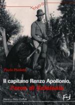 34826 - Paoletti, P. - Capitano Renzo Apollonio. L'eroe di Cefalonia (Il)