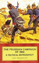 34838 - May, T. - Prussian Campaign of 1866. A Tactical Retrospect