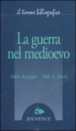 34882 - Bargigia-Settia, F.-A.A. - Guerra nel Medioevo (La)