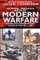 34897 - Thompson, J. cur - Imperial War Museum Book of Modern Warfare. British and Commonwealth Forces at War 1945-2000