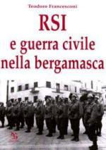 34899 - Francesconi, T. - RSI e guerra civile nella bergamasca