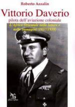 34900 - Azzalin, R. - Vittorio Daverio pilota dell'aviazione coloniale. L'Africa Orientale nelle lettere e nelle immagini (1937/1939)