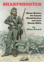 34906 - Sword, W. - Sharpshooter. Hiram Berdan, his famous Sharpshooters and their Sharp Rifles