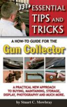 34907 - Mowbray, S.C. - Essential Tips and Tricks. A How-to Guide for the Gun Collector