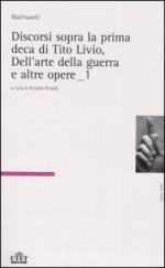 34926 - Machiavelli, N. - Discorsi sopra la prima deca di Tito Livio, Dell'arte della guerra e altre opere 2 Voll