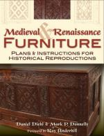 34936 - Diehl-Donnely, D.-M. - Medieval and Renaissance Furniture. Plans and Instructions for Historical Reproductions