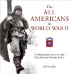 34944 - Nordyke, P. - All Americans in World War II. A Photographic History of the 82nd Airborne Division at War (The)