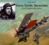 34969 - Bianchi, G. - Flavio Torello Baracchini. Un fulmine dal cielo. La storia del piu' micidiale asso della caccia italiana