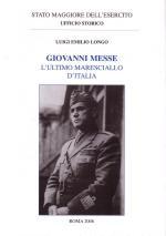 35015 - Longo, L.E. - Giovanni Messe l'ultimo Maresciallo d'Italia