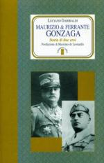 35024 - Garibaldi, L. - Maurizio e Ferrante Gonzaga. Storia di due eroi