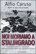35025 - Caruso, A. - Noi moriamo a Stalingrado