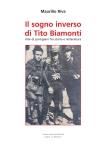 35045 - Riva, M. - Sogno inverso di Tito Biamonti. Vite di partigiani fra storia e letteratura (Il)
