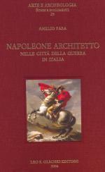35064 - Fara, A. - Napoleone architetto nelle citta' della guerra in Italia