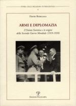 35070 - Burigana, D. - Armi e diplomazia. L'Unione Sovietica e le origini della Seconda Guerra Mondiale (1919-1939)