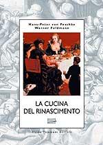35073 - von Peschke-Feldmann, H.P.-W. - Cucina del Rinascimento (La)