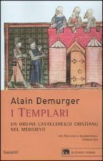 35085 - Demurger, A. - Templari. Un ordine cavalleresco cristiano nel medioevo (I)