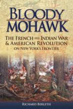 35107 - Berleth, R. - Bloody Mohawk. The French and Indian War and American Revolution on New York's Frontier