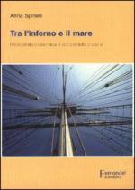 35175 - Spinelli, A. - Tra l'inferno e il mare. Breve storia economica e sociale della pirateria