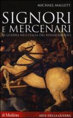 35186 - Mallett, M. - Signori e mercenari. La guerra nell'Italia del Rinascimento